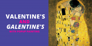 Valentine's and Galentine's with PopUp Painting
